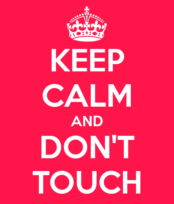 keep-calm-and-don-t-touch-65